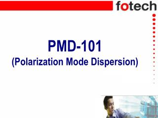 PMD-101 (Polarization Mode Dispersion)