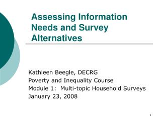 Assessing Information Needs and Survey Alternatives
