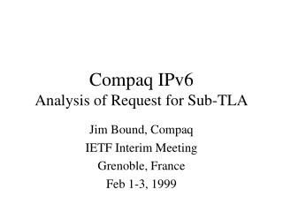 Compaq IPv6 Analysis of Request for Sub-TLA