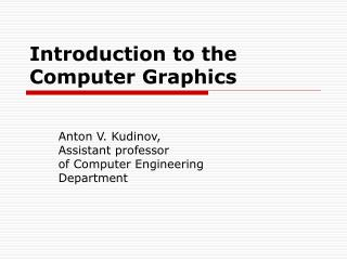 Introduction to the Computer Graphics