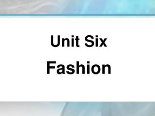 Unit Six Fashion