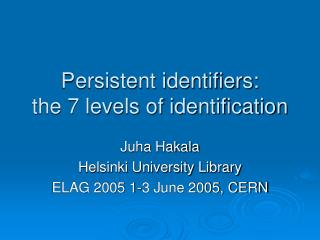 Persistent identifiers: the 7 levels of identification