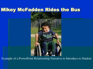 Mikey  McFadden Rides the Bus