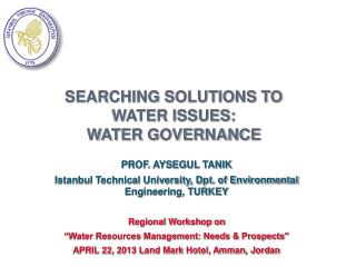 SEARCHING SOLUTIONS TO WATER ISSUES:  WATER GOVERNANCE