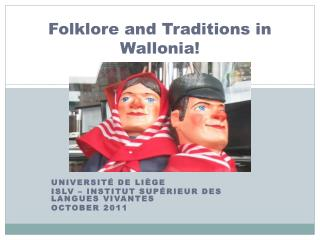 Folklore and Traditions in  Wallonia !