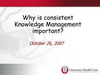 Why is consistent Knowledge Management important?