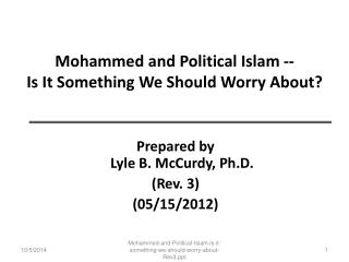 Mohammed and Political Islam -- Is It Something We Should Worry About?