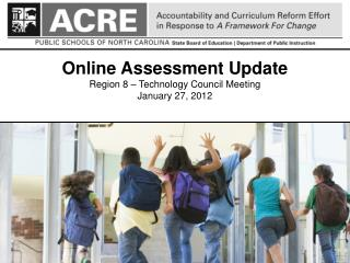 Online Assessment Update Region 8 – Technology Council Meeting January 27, 2012