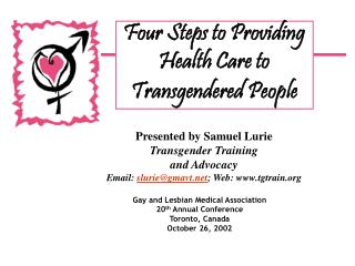 Gay and Lesbian Medical Association 20 th  Annual Conference Toronto, Canada October 26, 2002