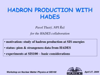 HADRON PRODUCTION WITH HADES