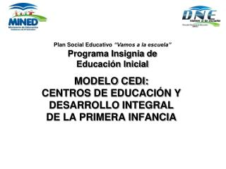 MODELO CEDI: CENTROS DE EDUCACIÓN Y DESARROLLO INTEGRAL DE LA PRIMERA INFANCIA