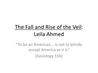 The Fall and Rise of the Veil : Leila Ahmed