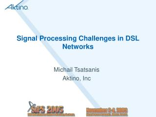 Signal Processing Challenges in DSL Networks