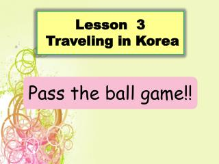 Lesson  3  Traveling in Korea