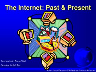 The Internet: Past & Present