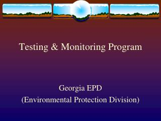 Testing & Monitoring Program