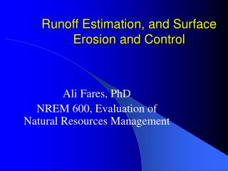 Runoff Estimation, and Surface Erosion and Control