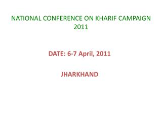 NATIONAL CONFERENCE ON KHARIF CAMPAIGN 2011