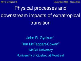 Physical processes and downstream impacts of extratropical transition