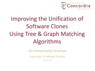 Improving  the  Unification of Software Clones Using Tree &  Graph Matching  Algorithms