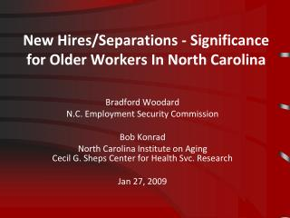 New Hires/Separations - Significance for Older Workers In North Carolina
