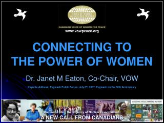 CONNECTING TO                         THE POWER OF WOMEN Dr. Janet M Eaton, Co-Chair, VOW