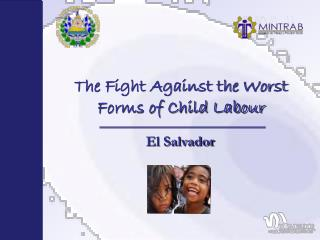 The Fight Against the Worst Forms of Child Labour