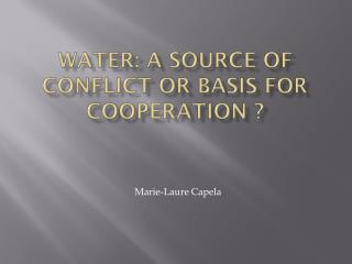 Water: a source of conflict or basis for cooperation ?