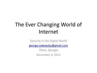 The Ever Changing World of Internet