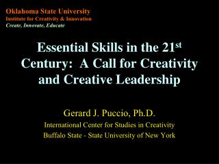 Essential Skills in the 21 st  Century:  A Call for Creativity and Creative Leadership