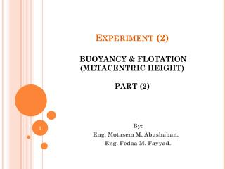 Experiment (2) BUOYANCY & FLOTATION  (METACENTRIC HEIGHT) PART (2)