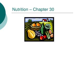 Nutrition – Chapter 30