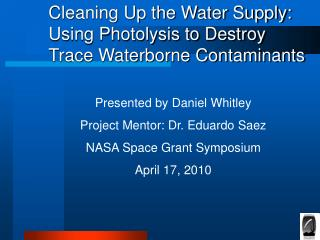 Cleaning Up the Water Supply: Using Photolysis to Destroy Trace Waterborne Contaminants