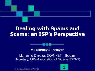 Dealing with Spams and Scams: an ISP's Perspective