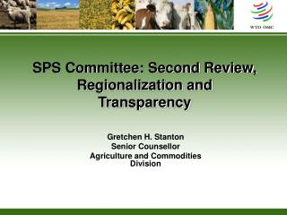 SPS Committee: Second Review, Regionalization and Transparency