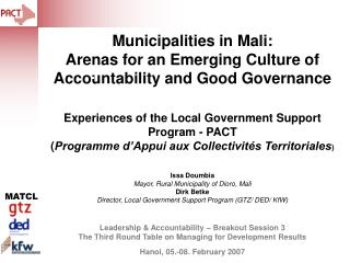 Content The Context: Decentralization in Mali The Local Government Support Program (PACT)