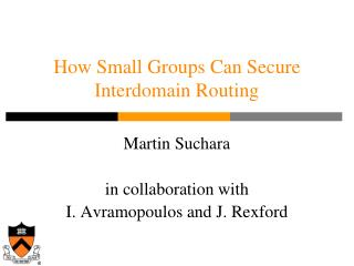 How Small Groups Can Secure Interdomain Routing