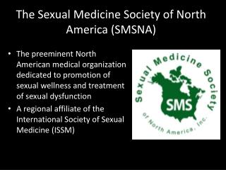 The Sexual Medicine Society of North America (SMSNA)
