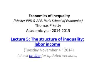 Lecture 5: The structure of inequality: labor income    ( Tuesday  November  4 th  2014)