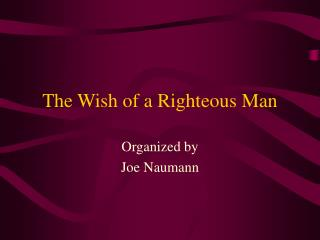 The Wish of a Righteous Man