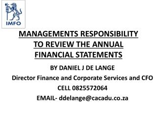 MANAGEMENTS RESPONSIBILITY TO REVIEW THE ANNUAL FINANCIAL  STATEMENTS