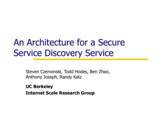 An Architecture for a Secure Service Discovery Service