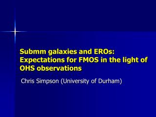 Submm galaxies and EROs: Expectations for FMOS in the light of OHS observations