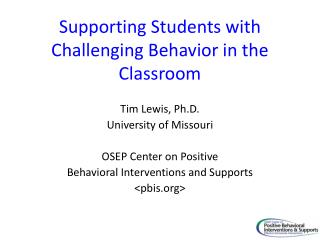 Supporting Students with Challenging Behavior in the Classroom