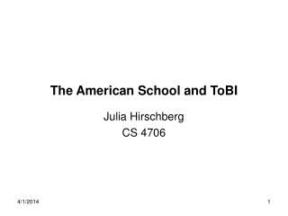 The American School and ToBI