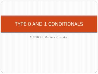 TYPE 0 AND 1 CONDITIONALS