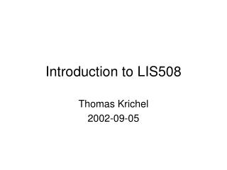 Introduction to LIS508