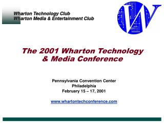 The 2001 Wharton Technology & Media Conference
