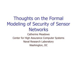 Thoughts on the Formal Modeling of Security of Sensor Networks