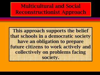 Multicultural and Social Reconstructionist Approach
